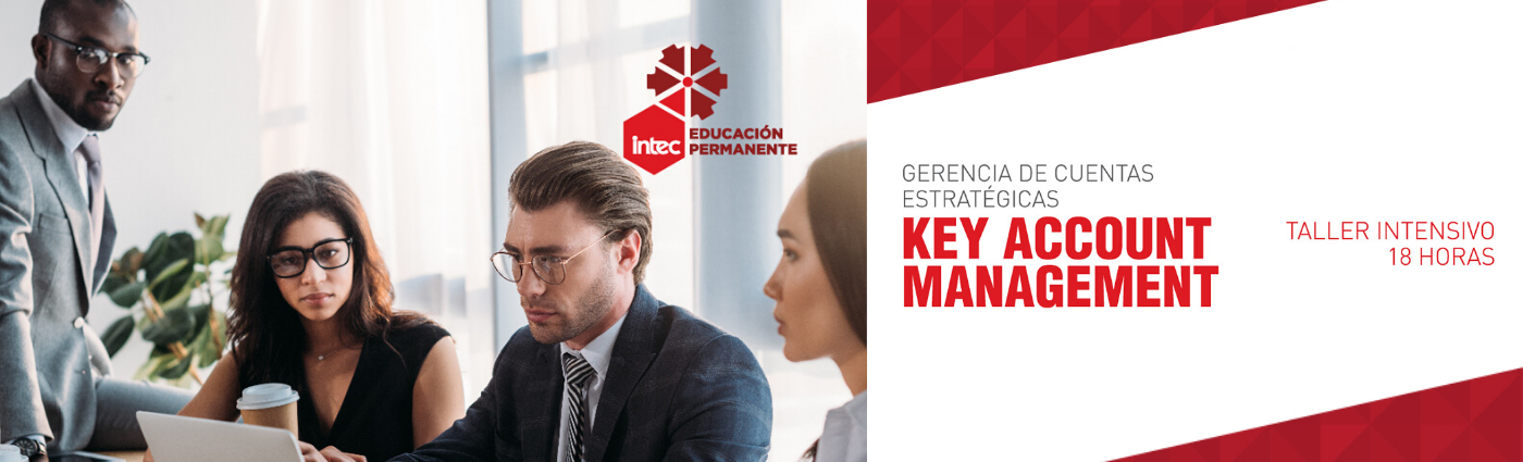 Taller intensivo: Gerencia de Cuentas Estratégicas: Key Accounts Management.